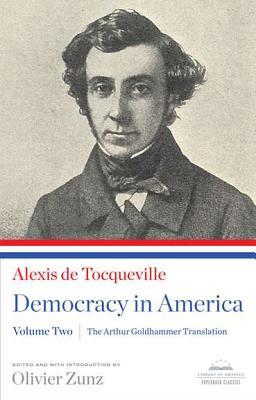 Democracy in America By Tocqueville, Alexis de/ Goldhammer, Arthur (TRN)/ Zunz, Olivier (CON)